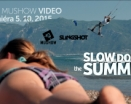 SLOW DOWN THE SUMMER - New MSW video